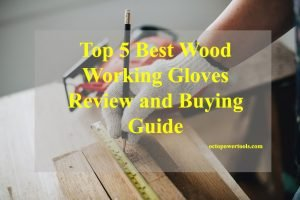woodworking gloves